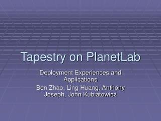 Tapestry on PlanetLab