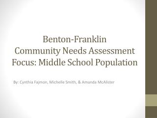 Benton-Franklin Community Needs Assessment Focus: Middle School Population