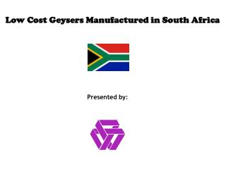 Low Cost Geysers Manufactured in South Africa