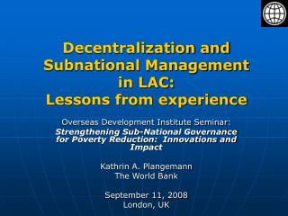 Decentralization and Subnational Management  in LAC:  Lessons from experience