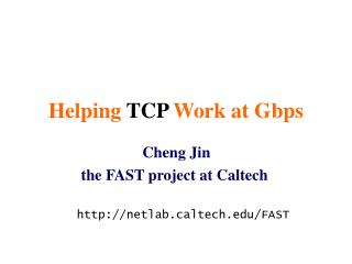 Helping  TCP  Work at Gbps