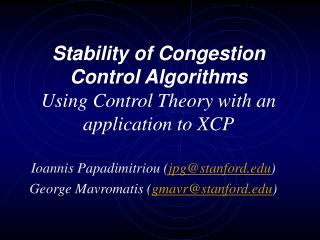 Stability of Congestion Control Algorithms  Using Control Theory with an application to XCP