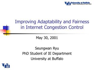 Improving Adaptability and Fairness in Internet Congestion Control