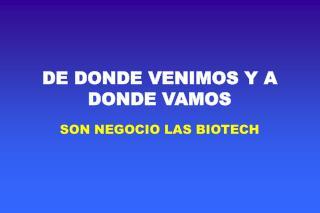 DE DONDE VENIMOS Y A DONDE VAMOS