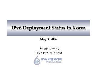 IPv6 Deployment Status in Korea