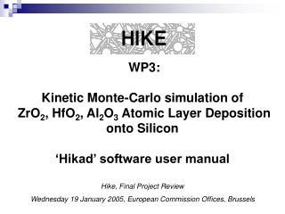Hike, Final Project Review Wednesday 19 January 2005, European Commission Offices, Brussels
