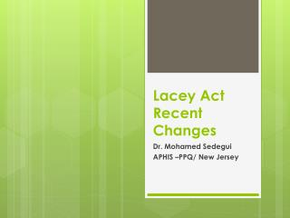 Lacey Act  Recent Changes