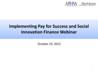 Implementing Pay for Success and Social Innovation Finance Webinar