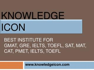 Top Training Institute GMAT, GRE, IELTS, TOEFL, SAT, MAT