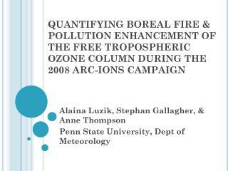 Alaina Luzik, Stephan Gallagher, & Anne Thompson Penn State University, Dept of Meteorology