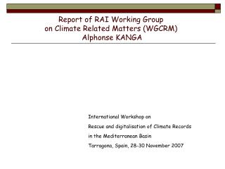 Report of RAI Working Group on Climate Related Matters (WGCRM)  Alphonse KANGA