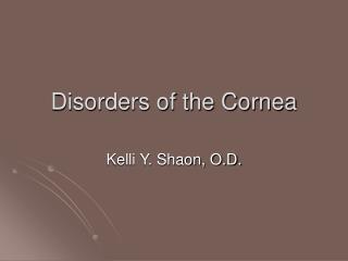 Disorders of the Cornea