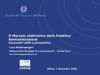 Il Mercato elettronico della Pubblica Amministrazione Consuntivi 2005 e prospettive
