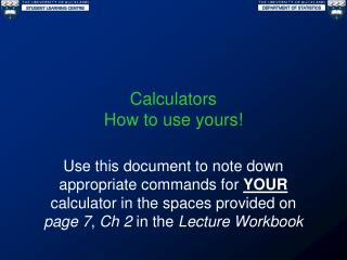 Calculators How to use yours!