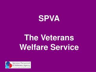 SPVA The Veterans Welfare Service