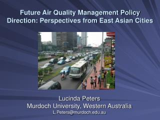 Future Air Quality Management Policy Direction: Perspectives from East Asian Cities