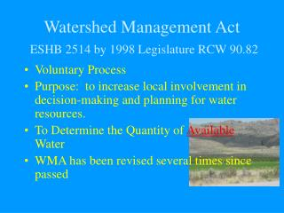 Watershed Management Act ESHB 2514 by 1998 Legislature RCW 90.82