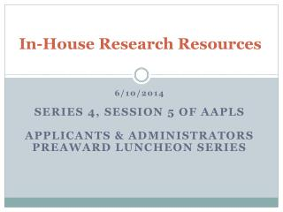 In-House Research Resources