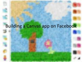 Building a Canvas app on Facebook