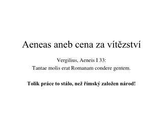 Aeneas aneb cena za vítězství