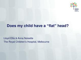 "Does my child have a  "" flat ""  head?"