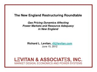 The New England Restructuring Roundtable Gas Pricing Dynamics Affecting