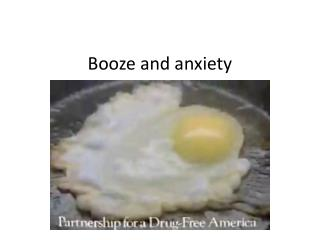 Booze and anxiety