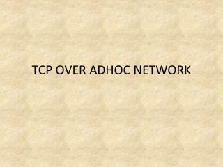 TCP OVER ADHOC NETWORK