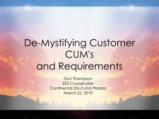 De-Mystifying Customer CUM's  and Requirements