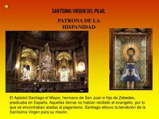 SANTÍSIMA VIRGEN DEL PILAR, PATRONA DE LA HISPANIDAD