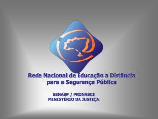 Rede Nacional  de  Educação  a  Distância para  a  Segurança Pública