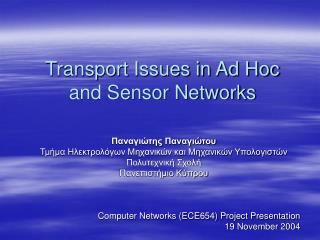 Transport Issues in Ad Hoc and Sensor Networks