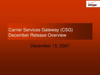 Carrier Services Gateway (CSG) December Release Overview