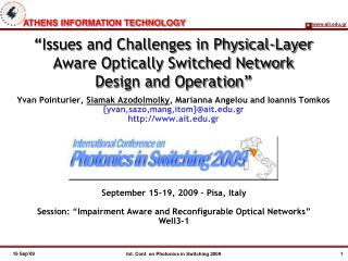 """Issues and Challenges in Physical-Layer  Aware Optically Switched Network  Design and Operation"""