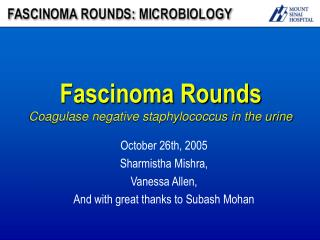 Fascinoma Rounds Coagulase negative staphylococcus in the urine