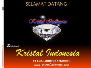 Bersama Kristal Indonesia  PT Raja  Anugrah  Sejahtera kristalindonesia