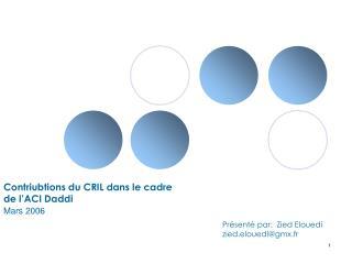 Contriubtions du CRIL dans le cadre de l'ACI Daddi Mars 2006