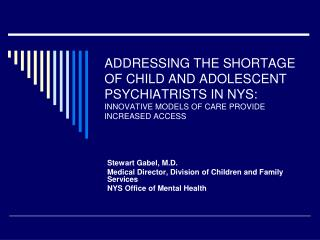 Stewart Gabel, M.D. Medical Director, Division of Children and Family Services