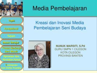 Kreasi dan Inovasi Media Pembelajaran Seni Budaya