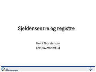 Sjeldensentre og registre