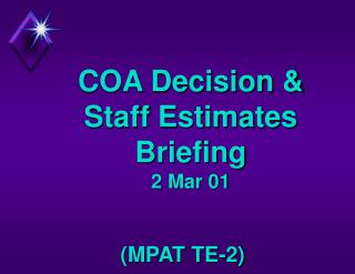 COA Decision & Staff Estimates Briefing  2 Mar 01