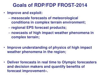 Goals of RDP/FDP FROST-2014