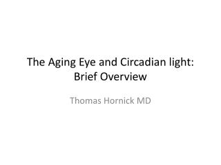 The Aging Eye and Circadian light: Brief Overview