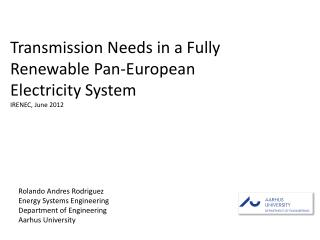 Transmission Needs in a Fully Renewable Pan-European Electricity System IRENEC, June 2012
