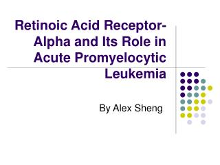 Retinoic Acid Receptor-Alpha and Its Role in Acute Promyelocytic Leukemia