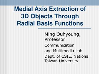 Medial Axis Extraction of  3D Objects Through Radial Basis Functions