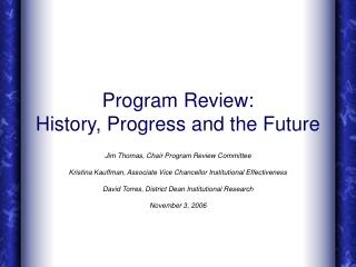 Program Review: History, Progress and the Future