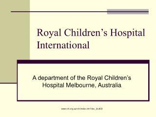 Royal Children's Hospital International