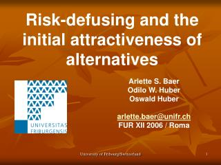 Risk-defusing and the initial attractiveness of alternatives