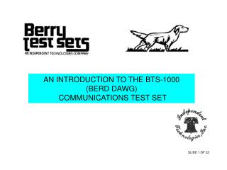 AN INTRODUCTION TO THE BTS-1000  (BERD DAWG)  COMMUNICATIONS TEST SET